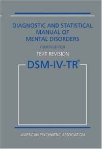 DSM-IV-TR: Diagnostic and Statistical Manual of Mental Disorders (Diagnostic & Statistical...