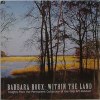 Barbara Roux: Within the Land: Insights from the Permanent Collection of the Islip Art Museum