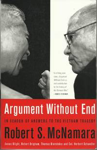 Argument Without End :  In Search Of Answers To The Vietnam Tragedy
