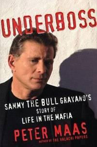 Underboss : Sammy the Bull Gravano's Story of Life in the Mafia