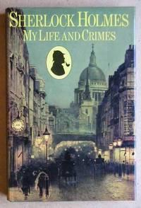 Sherlock Holmes: My Life And Crimes.