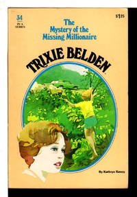 TRIXIE BELDEN: THE MYSTERY OF THE MISSING MILLIONAIRE,  #34.