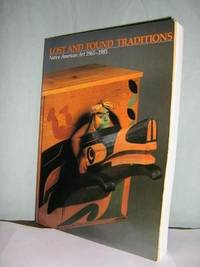 Lost and Found Traditions- Native American Art 1965-1985