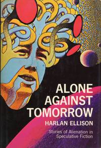 ALONE AGAINST TOMORROW: STORIES OF ALIENATION IN SPECULATIVE FICTION