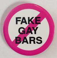 image of [No] Fake Gay Bars [pinback button]