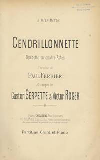 Cendrillonnette Opérette en quatre Actes Paroles de Paul Ferrier ... Partition Chant et Piano ... à Mily-Meyer. [Piano-vocal score]