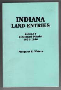 Indiana Land Entries  Cincinnati District, 1801-1840