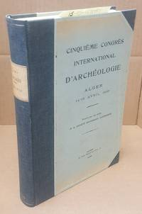 Cinquieme Congres International d'Archeologie, Alger, 14-16 Avril 1930