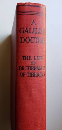 A Galilee Doctor, Being a Sketch of the Career of Dr. D.W. Torrance of Tiberias