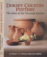 image of Dorset Country Pottery: The Kilns of the Verwood District