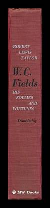 W. C. Fields. His Follies and Fortunes