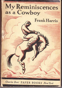 My Reminiscences as a Cowboy by  Frank Harris - Paperback - 1st Printing - 1930 - from John Thompson (SKU: 2047)