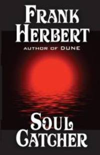 Soul Catcher by Frank Herbert - Paperback - 2013-02-01 - from Books Express and Biblio.com