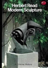 Modern Sculpture: A Concise History (World of Art) by Herbert Read