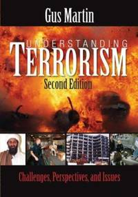 Understanding Terrorism : Challenges, Perspectives, and Issues