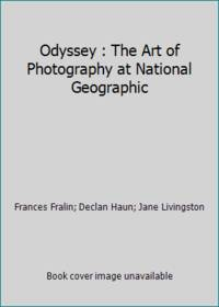 Odyssey : The Art of Photography at National Geographic