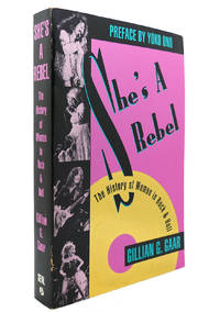 SHE'S A REBEL The History of Women in Rock and Roll