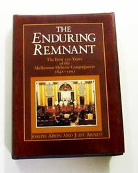 The Enduring Remnant: The First 150 Years of the Melbourne Hebrew Congregation 1841-1991 by  Judy  Joseph and Arndt - 1st Edition - 1992 - from Adelaide Booksellers (SKU: BIB314453)