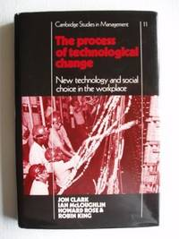 image of The Process of Technological Change  -  New Technology and Social Choice in the Workplace