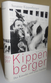 Kippenberger; Der Kunstler und seine Familien by  Suzanne (Martin Kippenberger) Art Biography - Kippenberger - First German Edition - 2007 - from Derringer Books (SKU: 30406)