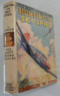 The Ted Scott Flying Stories: Hunting the Sky Spies, Or, Testing the Invisible Plane