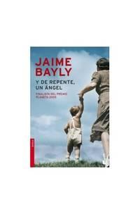 Y De Repente Un Angel By Jaime Bayly El escritor que se invitaba a sí mismo. biblio com