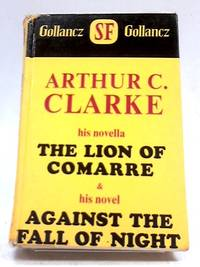 The Lion of Comarre And Against The Fall of Night by Arthur C. Clarke - Hardcover - 1970 - from The World of Rare Books and Biblio.co.uk