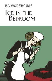 Ice in the Bedroom Everyman's Library P G WODEHOUSE