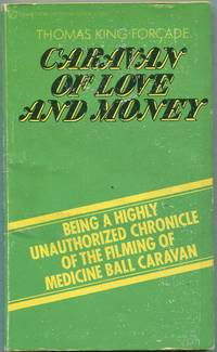 Caravan of Love and Money: Being a Highly Unauthorized Chronicle of the Filming of Medicine Ball Caravan