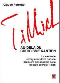 Au-delà du criticisme kantien.  La méthode critique-intuitive dans la première philosophie de la religion de Paul Tillich.