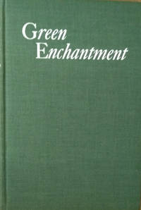 image of Green Enchantment:  The Magic Spell of Gardens