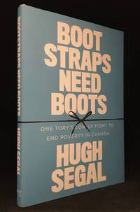 image of Bootstraps Need Boots; One Tory's Lonely Fight to End Poverty in Canada