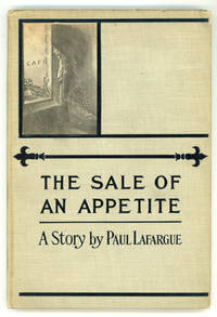 THE SALE OF AN APPETITE ... Translated by Charles H. Kerr ..