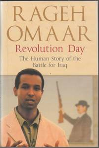 Revolution Day: The Human Story of the Battle for Iraq by  Rageh Omaar - First Edition - 2004 - from The Glass Key (SKU: 98197)