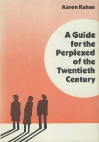 A Guide for the Perplexed of the Twentieth Century.