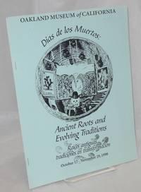 Dias de los Muertos: Ancient Roots and Evolving Traditions Raíces antiguas, tradícíones en transformación; October 17 - November 29, 1998