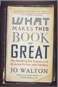 What Makes This Book So Great by  Jo Walton - Paperback - 1st trade pb edn - 2015 - from CHRIS DRUMM BOOKS and Biblio.co.uk