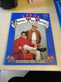 Elvis & Colonel Tom Parker. The Partnership Behind the Legend