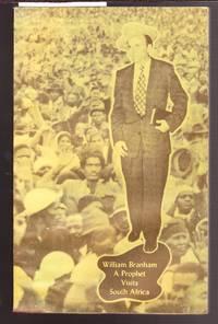 William Branham : A Prophet Visits South Africa