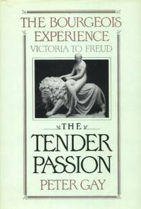 image of The Bourgeois Experience: Victoria to Freud, Volume II, The Tender Passion