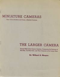 MINIATURE CAMERAS:; Their Characteristics and Costs, a Detailed Analysis; THE LARGER CAMERA: Second Half of the Camera Analysis, Comparing the Features of Roll Film, Film Pack, and View Cameras in the Larger Size