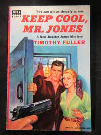 Keep Cool, Mr. Jones by  Timothy Fuller - Paperback - First Printing - 1950 - from Seattle Mystery Bookshop and Biblio.com