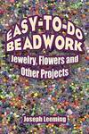 image of Easy-to-Do Beadwork : Jewelry, Flowers and Other Projects