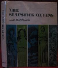 The Slapstick Queens by James Robert Parish (1941-    ) - First - 1973 - from The Book Collector ABAA, ILAB (SKU: BOOKS005392)