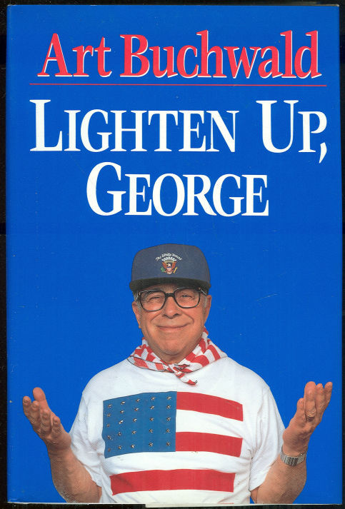LIGHTEN UP, GEORGE, Buchwald, Art