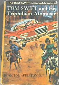 Tom Swift and His Triphibian Atomicar (The Tom Swift Science Adventures)