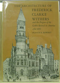 The Architecture of Frederick Clarke Withers and the Progress of the  Gothic Revival in America after 1850