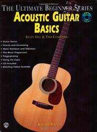 Acoustic Guitar Basics: Steps One and Two Combined (Ultimate Beginner Series)