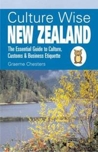 Culture Wise New Zealand : The Essential Guide to Culture, Customs and Business Etiquette by Graeme Chesters; John Irvine - Paperback - 2008 - from ThriftBooks (SKU: G1905303238I5N00)
