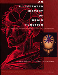 An illustrated history of brain function. Imaging the Brain from Antiquity to the Present. Second edition, revised and enlarged, with a new Chapter by Michael J. Aminoff
